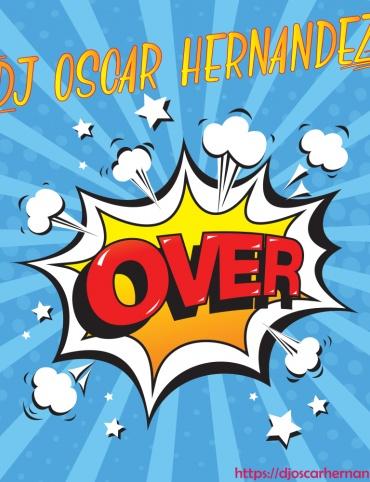 DJ Oscar Hernández - Over